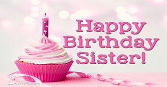 Happy Birthday Sister!