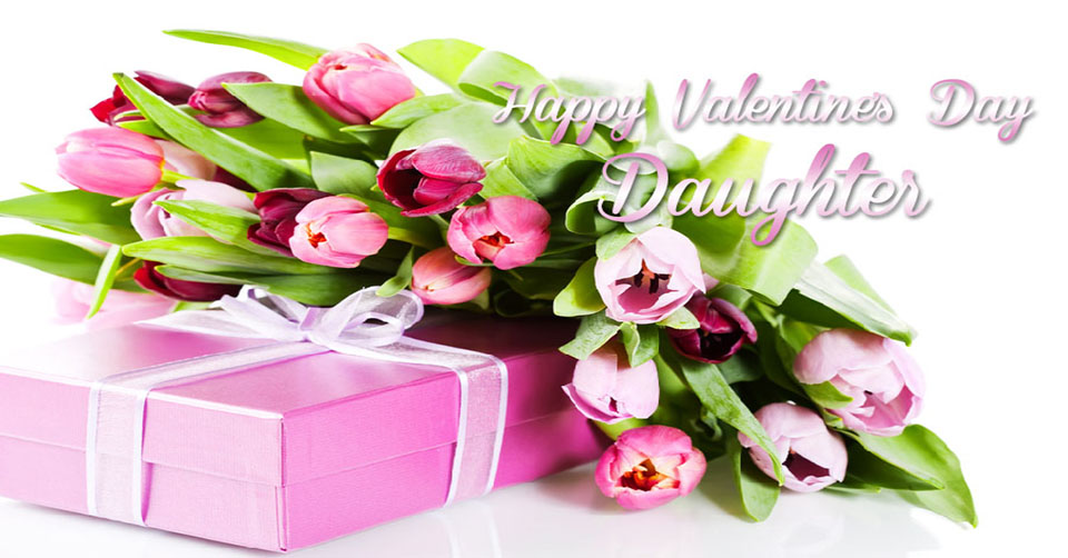 Valentines Day Quotes For Dad From Daughter: Happy Valentine's Day Daughter